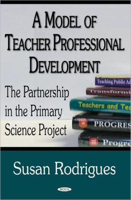 Model of Teacher Professional Development: The Partnership in Primary Science Project