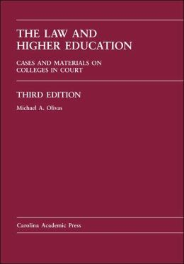 The Law and Higher Education: Cases and Materials on Colleges in Court
