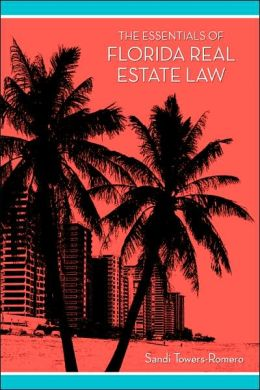 The Essentials of Florida Real Estate Law
