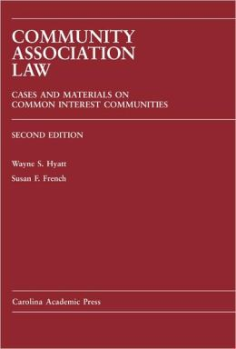 Community Association Law: Cases and Materials on Common Interest Communities