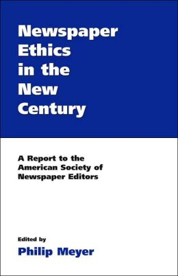 Newspaper Ethics in the New Century: A Report to the American Society of Newspaper Editors