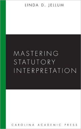 Mastering Statutory Interpretation