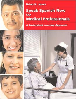 Speak Spanish Now for Medical Professionals