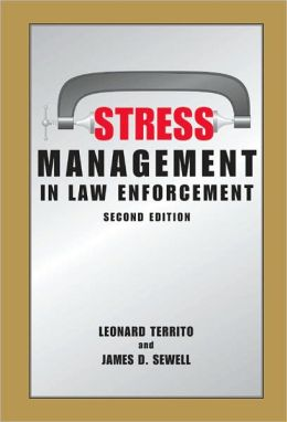 Stress Management in Law Enforcement, Second Edition