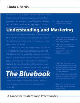 Understanding and Mastering the Bluebook: A Guide for Students and Practitioners