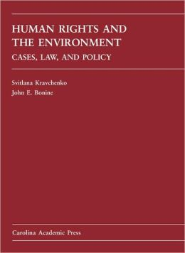 Human Rights and the Environment: Cases, Law, and Policy