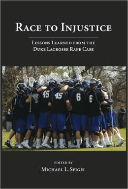 Race to Injustice: Lessons Learned from the Duke Lacrosse Rape Case