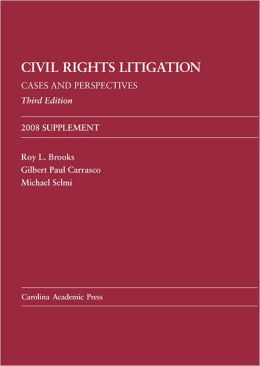 Civil Rights Litigation: Cases and Perspectives, Third Edition 2008 Supplement