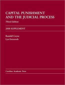 Capital Punishment and the Judicial Process 2008 Supplement