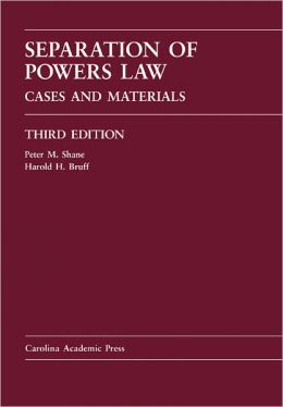 Separation of Powers Law: Cases and Materials