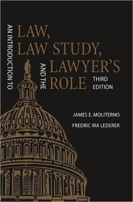 An Introduction to Law, Law Study, and the Lawyer's Role