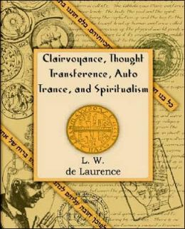 Clairvoyance, Thought Transference, Auto Trance, and Spiritualism (1916): Psychometry and Telepathy