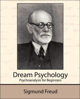 Dream Psychology - Psychoanalysis for Beginners
