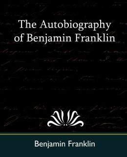 the projection of benjamin franklin in franklins autobiography The autobiography opens with a salutation to ben franklin son, william franklin who at the time was the royal governor of new jersey franklin is writing in the summer of 1771 on vacation in a small town about 50 miles south of london.