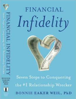 Financial Infidelity: Seven Steps to Understanding and Solving the Number One Relationship Problem