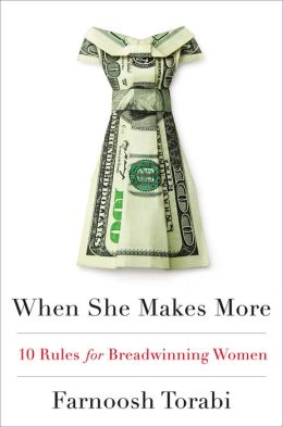 When She Makes More: 10 Rules for Breadwinning Women
