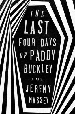 The Last Four Days of Paddy Buckley: A Novel