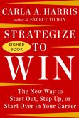 Book Cover Image. Title: Strategize to Win:  The New Way to Start Out, Step Up, or Start Over in Your Career (Signed Book), Author: Carla A. Harris