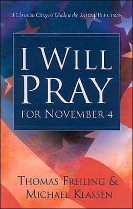 We Will Pray for Election Day: A Christian Citizen's Prayer and Political Action Guide