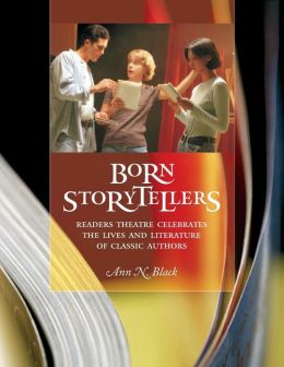Born Storytellers: Readers Theatre Celebrates the Lives and Literature of Classic Authors