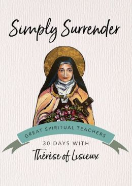 Simply Surrender (30 Days with a Great Spiritual Teacher Series)