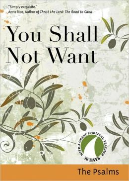 You Shall Not Want (30 Days with a Great Spiritual Teacher Series)