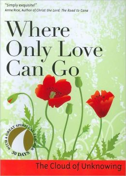 Where Only Love Can Go: The Cloud of Unknowing