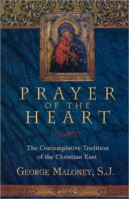 Prayer of the Heart: The Contemplative Tradition of the Christian East