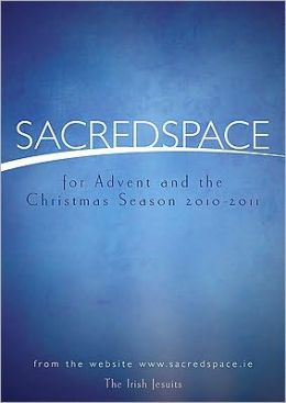 Sacred Space for Advent and the Christmas Season 2010-2011