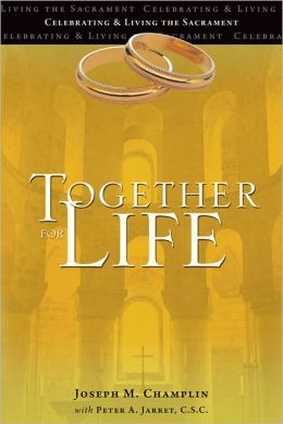 Together for Life: Celebrating and Living the Sacrament