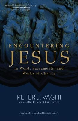 Encountering Jesus in Word, Sacraments, and Works of Charity