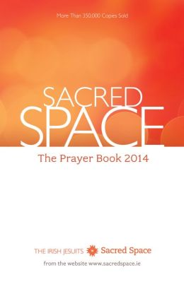 Sacred Space: The Prayer Book 2014