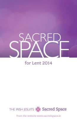 Sacred Space for Lent 2014