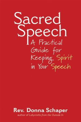 Sacred Speech: A Practical Guide for Keeping Spirit in Your Speech