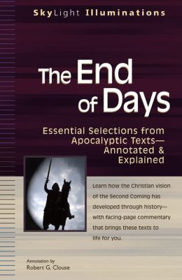 The End of Days: Essential Selections from Apocalyptic Texts?Annotated & Explained