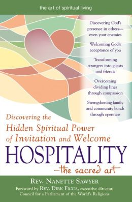 Hospitality-The Sacred Art: Discovering the Hidden Spiritual Power of Invitation and Welcome