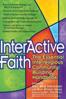 Interactive Faith: The Essential Interreligious Community Building Handbook