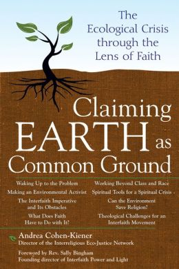Claiming Earth as Common Ground: The Ecological Crisis through the Lens of Faith