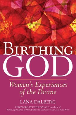 Birthing God: Women's Experience of the Divine