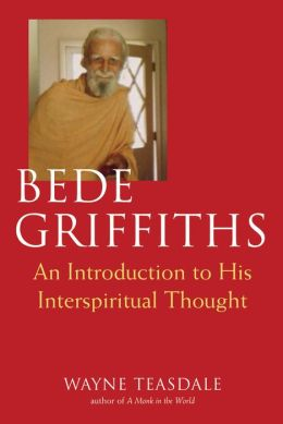 Bede Griffiths: An Introduction to His Spiritual Thought