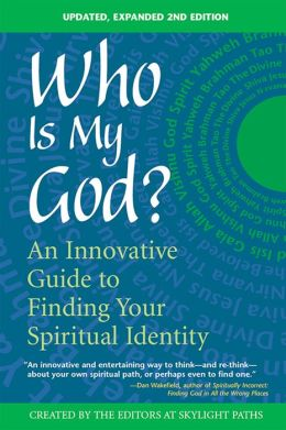 Who Is My God? 2nd Edition: An Innovative Guide to Finding Your Spiritual Identity