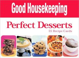 Good Housekeeping Perfect Desserts: 55 Recipe Cards
