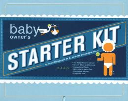 The Baby Owner's Starter Kit: Includes: The Baby Owner's Manual, Growth Chart and Stickers, Instructional Poster, Babysitter's Memo Pad, Magnet, Keepsake Box