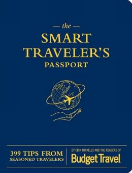 The Smart Traveler's Passport: 399 Tips from Seasoned Travelers