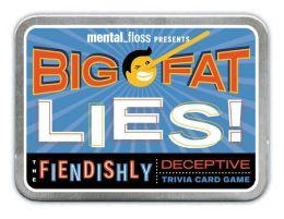 Big Fat Lies!: The Fiendishly Deceptive Trivia Card Game
