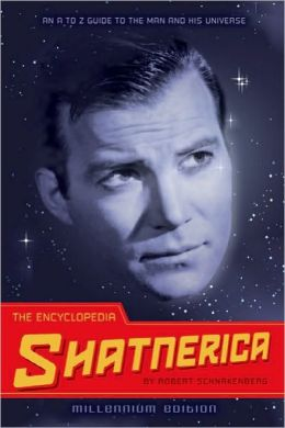 Encyclopedia Shatnerica: An A to Z Guide to the Man and His Universe