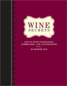 Wine Secrets: Advice from Winemakers, Sommeliers, and Connisseurs