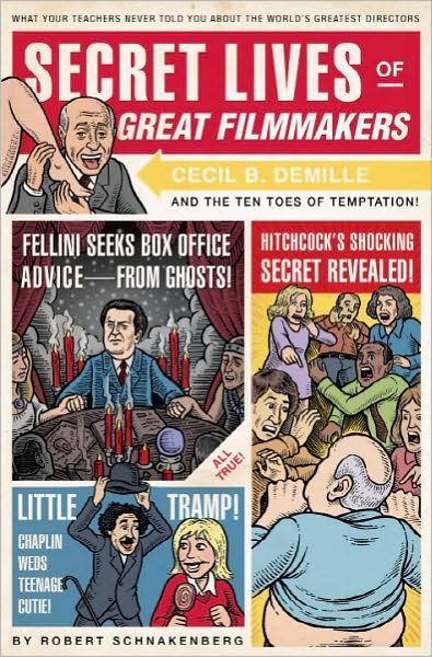 Free bookworm no downloads Secret Lives of Great Filmmakers 9781594744341 by Robert Schnakenberg, Quirk Books Staff PDB RTF