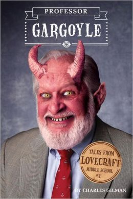 Professor Gargoyle (Tales from Lovecraft Middle School Series #1)