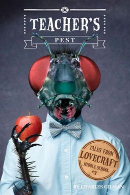 Teacher's Pest (Tales from Lovecraft Middle School Series #3)